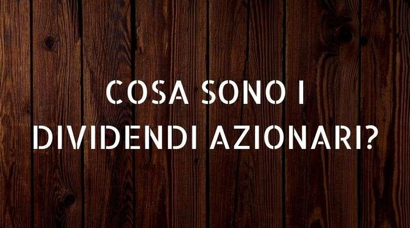 COSA SONO I DIVIDENDI AZIONARI_
