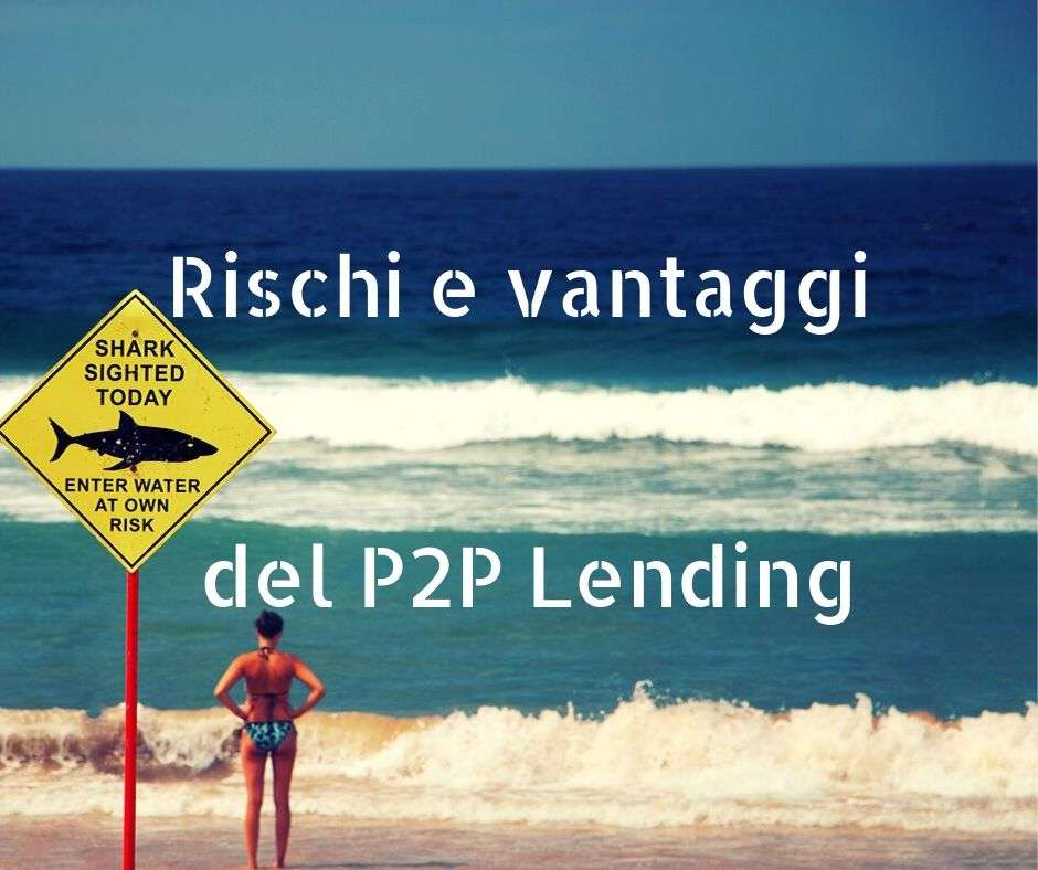 Rischi pericoli e vantaggi del P2P Lending