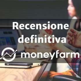 Recensione definitiva moneyfarm