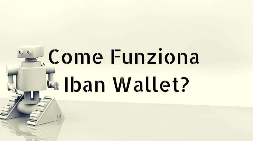 Come Funziona Iban Wallet?