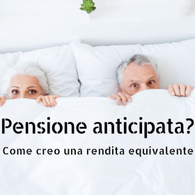 pensione anticipata rendite passive