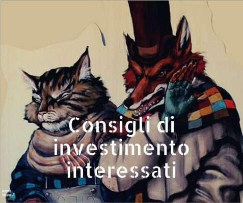 Consigli di investimento interessati gatto volpe