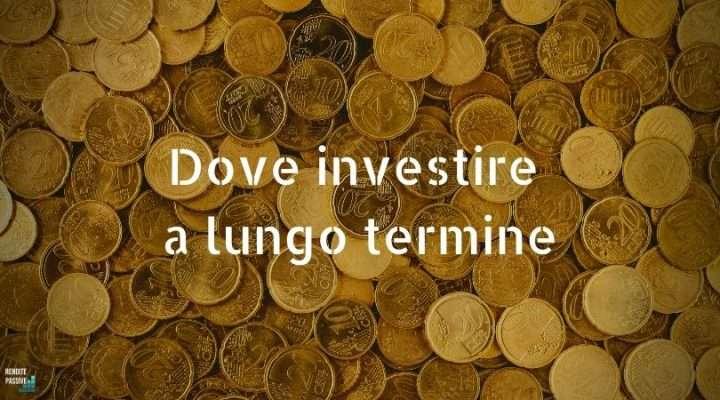 Dove investire a lungo termine