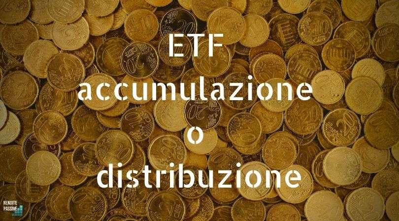 etf-accumulazione distribuzione
