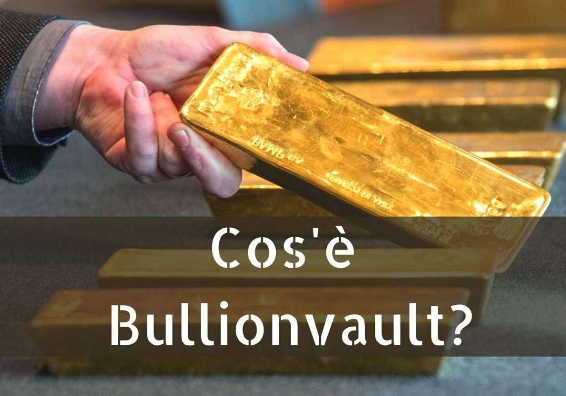 Cos'è Bullionvault?