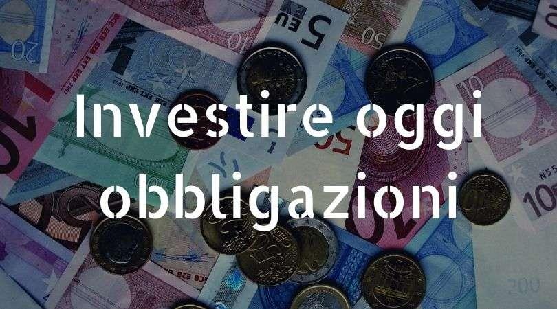 investire oggi obbligazioni