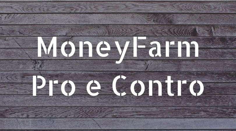 MoneyFarm Pro e Contro
