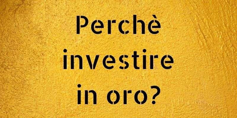 perche investire in oro