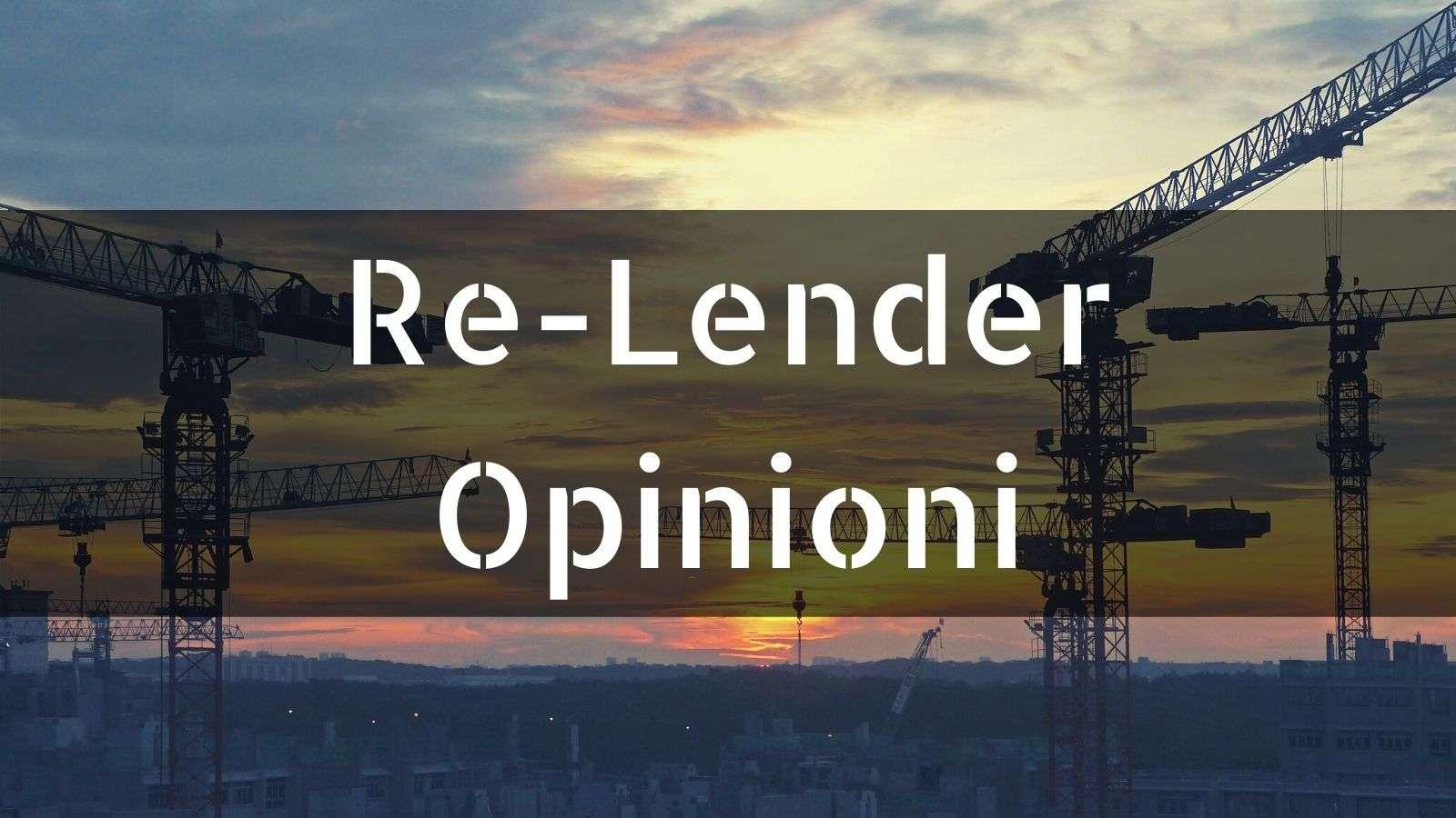 Re-Lender opinioni negative e positive [pro e contro]