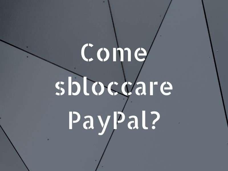 PayPal bloccata cosa faccio