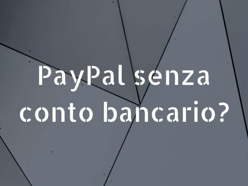 PayPal senza conto banca