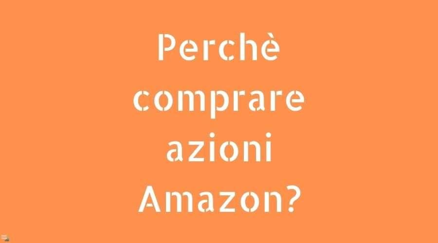 Perchè comprare azioni Amazon