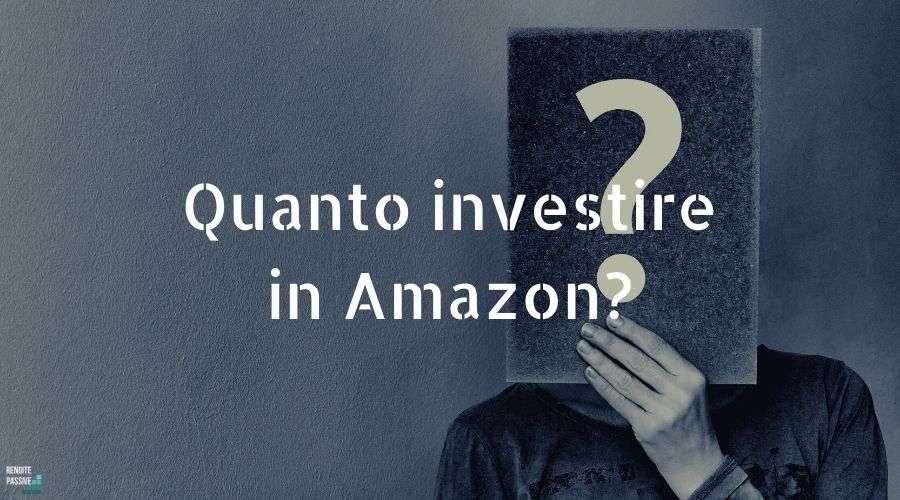 quanto investire amazon