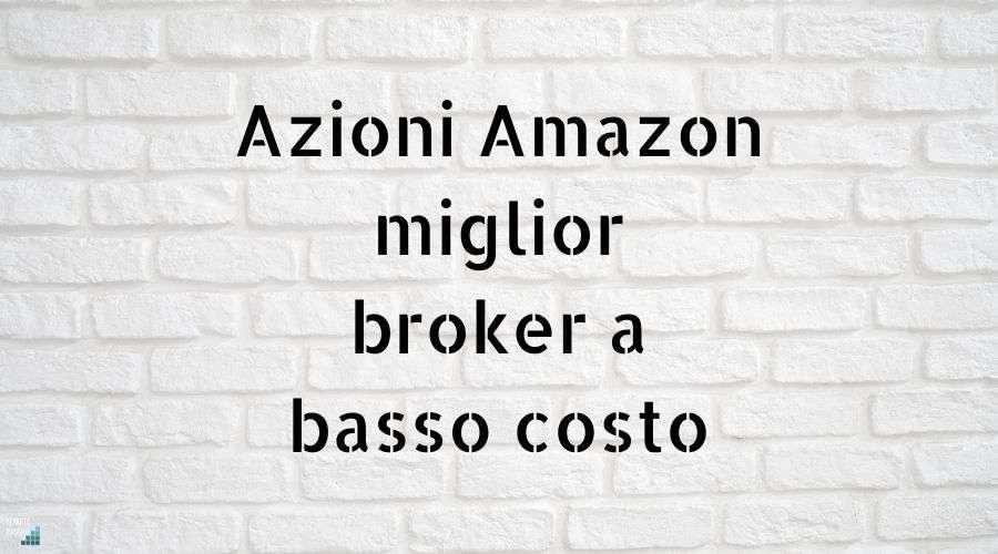miglior broker azioni amazon