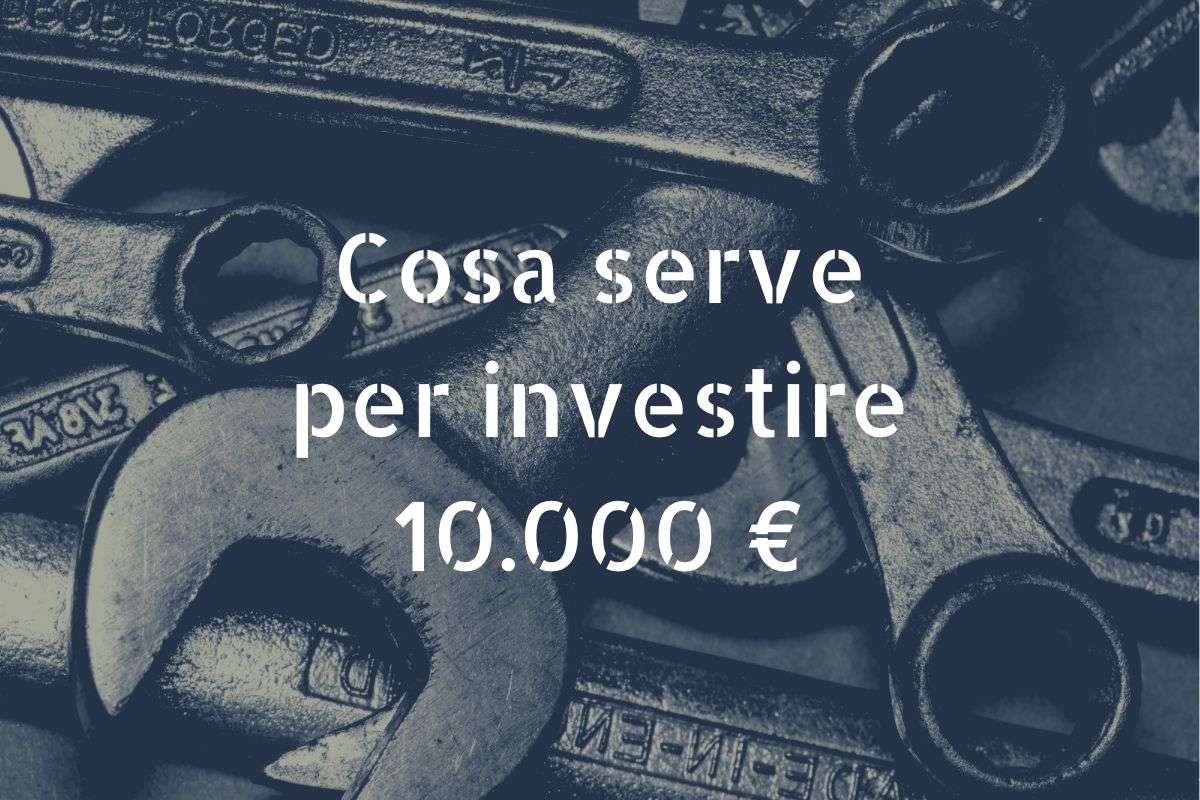 cosa serve per investire € 10.000
