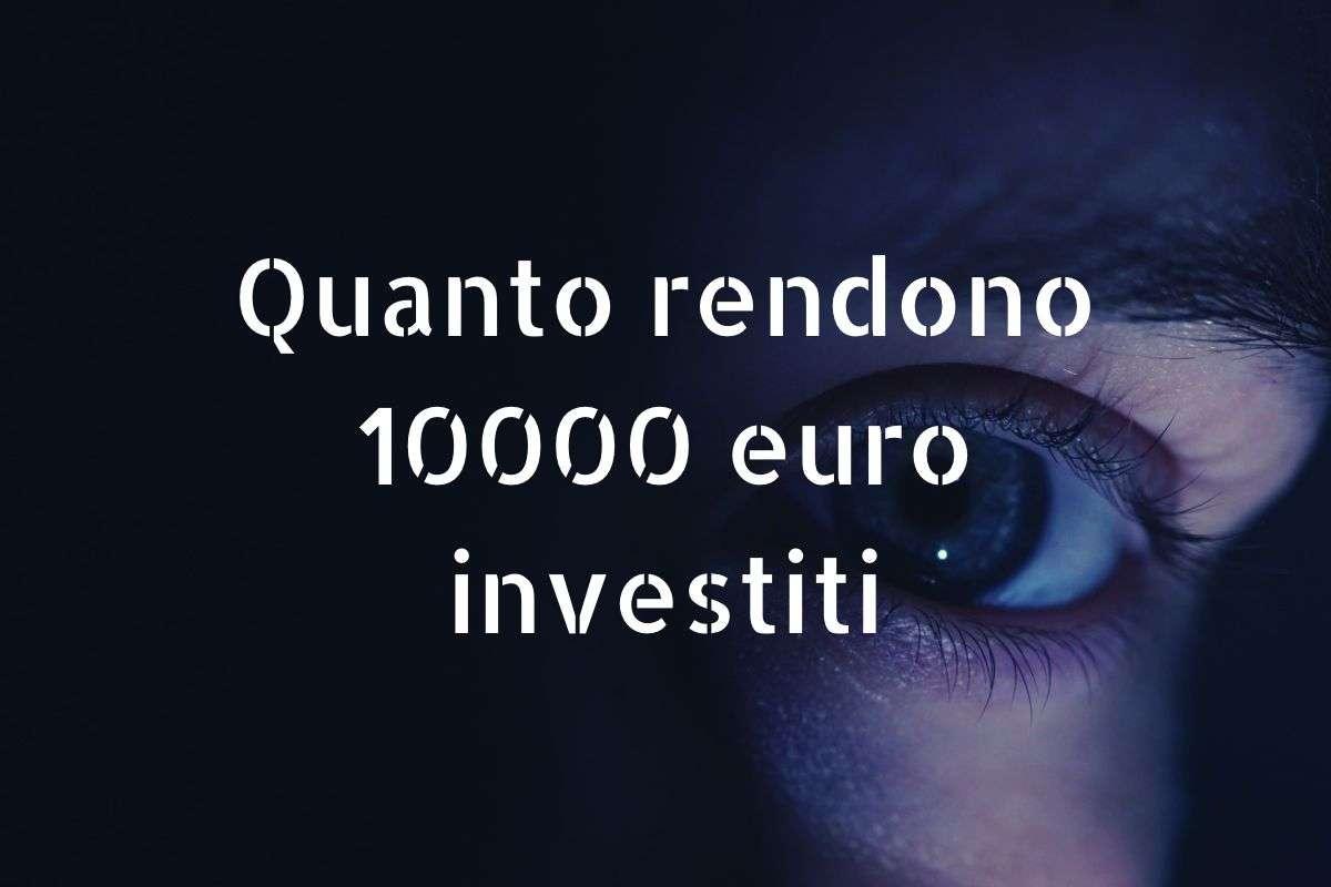 quanto rendono 10.000 euro